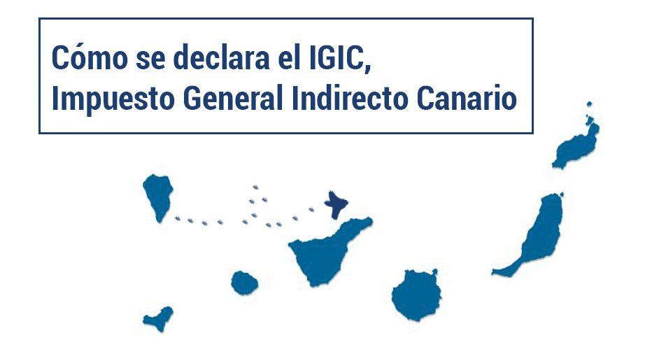 IGIC impuesto general indirecto canario como declarar