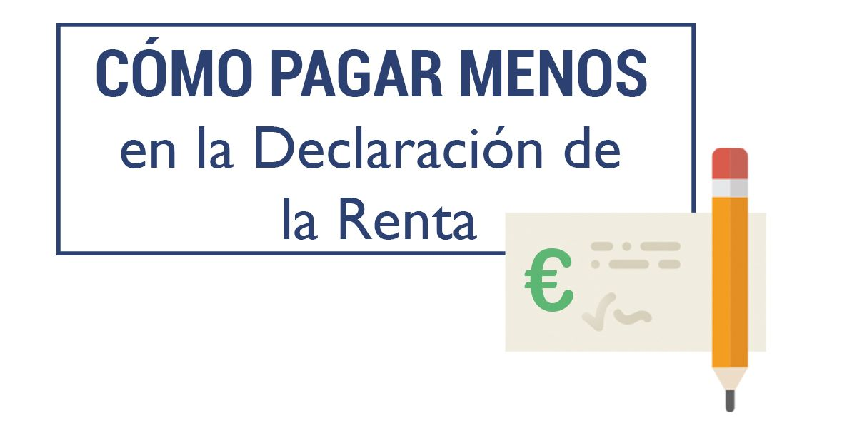 Pagar menos en la declaración de la renta