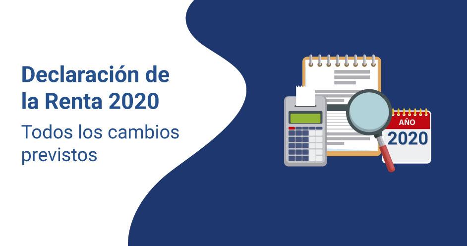 Declaracion de la Renta 2020- cambios en 2020