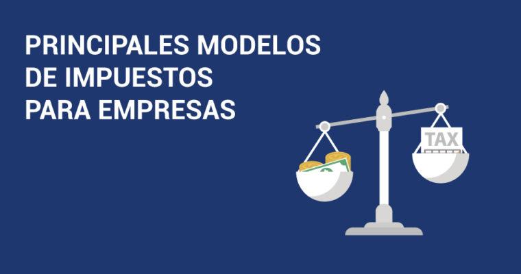 PRINCIPALES-MODELOS-DE-IMPUESTOS-PARA-EMPRESAS